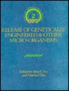 Release Of Genetically Engineered And Other Micro Organisms