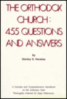 Orthodox Church: Four Hundred and Fifty-Five Questions and Answers