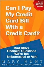 Can I Pay My Credit Card Bill with a Credit Card?: And Other Financial Questions We're Too Embarrassed to Ask!