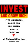 Invest and Grow Rich!: Five Universal Rules for Unlimited Wealth Creation