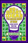 80+ Great Ideas For Making Money At Home: A Guide For The First Time Entrepreneur