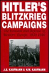 Hitler's Blitzkrieg Campaigns: The Invasion And Defense Of Western Europe