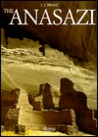 The Anasazi: Ancient Indian People of the American Southwest