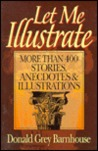 Let Me Illustrate: More Than 400 Stories, Anecdotes, and Illustrations