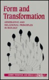 Form and Transformation: Generative and Relational Principles in Biology