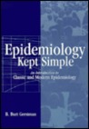Epidemiology Kept Simple: An Introduction to Classic and Modern Epidemiology