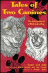 Tales of Two Canines: Adventures of a Wolf and a Dog