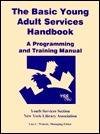 Basic Young Adult Services Handbook by Lisa C. Wernett