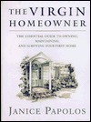 The Virgin Homeowner by Janice Papolos
