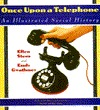 Once Upon A Telephone by Ellen Stock Stern
