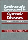 Topics in Cardiology: Cardiovascular Involvement in Systemic Diseases