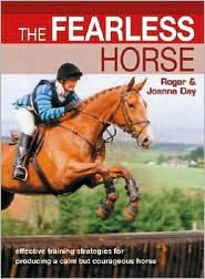 The Fearless Horse: Effective Training Strategies for Horse & Rider