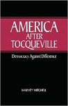 America After Tocqueville: Democracy Against Difference