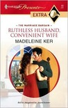 Ruthless Husband, Convenient Wife (The Marriage Bargain, #3)
