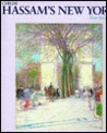Childe Hassam's New York (The Essential Paintings)