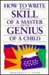 How to Write with the Skill of a Master and the Genius of a Child