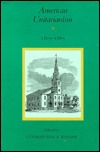 American Unitarianism 1805-65 (Studies in American History and Culture #1)