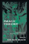 Image Theory: Theoretical and Empirical Foundations