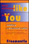 What Customers Like About You:  Adding Emotional Value For Service Excellence And Competitive Advantage