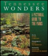 Tennessee Wonders: A Pictorial Guide to the Parks