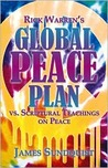 Rick Warren's Global Peace Plan: Vs. Scriptural Teachings on Peace