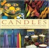 Candles: Illuminating Ideas for Creative Candle-Making and Enchanting Displays