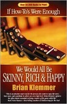 If How-To's Were Enough We Would All be Skinny, Rich and Happy