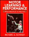 Motor Learning & Performance: From Principles to Practice