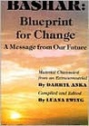 Bashar: Blueprint for Change : A Message from Our Future