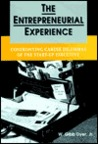 The Entrepreneurial Experience: Confronting Career Dilemmas Of The Start Up Executive (Jossey Bass Business And Management Series)