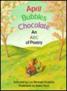 April Bubbles Chocolate by Lee Bennett Hopkins
