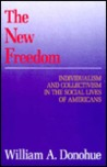 The New Freedom: Individualism and Collectivism in the Social Lives of Americans