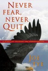 Never Fear, Never Quit