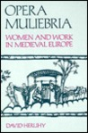 Opera Muliebria: Women And Work In Medieval Europe