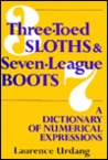 Three Toed Sloths and Seven League Boots: A Dictionary of Numerical Expressions