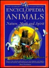 The Element Illustrated Encyclopedia of Animals in Nature, Myth & Spirit