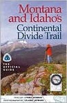 Montana and Idaho's Continental Divide Trail: The Official Guide
