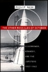The Other Missiles Of October: Eisenhower, Kennedy, And The Jupiters, 1957 1963