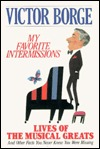 My Favorite Intermissions by Victor Borge