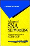 Advanced SNA Networking: A Professional's Guide to VTAM/NCP