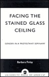 Facing the Stained Glass Ceiling: Gender in a Protestant Seminary