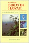 Enjoying Birds and Other Wildlife in Hawaii: A Site-by-site guide to the Islands for the birder and naturalist