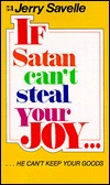 If Satan Cant Steal Your Joy, He Can't Keep Your Goods by Jerry Savelle