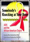 Somebody's Knocking at Your Door: AIDS and the African-American Church (Haworth Religion and Mental Health)