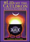 Lid Off the Cauldron by Patricia Crowther