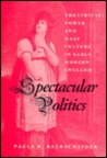 Spectacular Politics: Theatrical Power and Mass Culture in Early Modern England