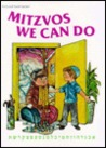 Mitzvos We Can Do (Artscroll Youth Series)