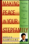 Making Peace in Your Step-Family: Surviving and Thriving as Parents and Step-Parents