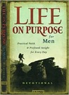 Life on Purpose Devotional for Men: Practical Faith and Profound Insight for Every Day
