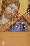 Resurrecting Jesus by Dale C. Allison Jr.